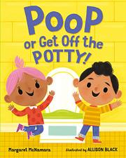 POOP OR GET OFF THE POTTY! by Margaret McNamara