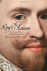 THE KING'S ASSASSIN by Benjamin Woolley