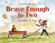 BRAVE ENOUGH FOR TWO by Jonathan D. Voss