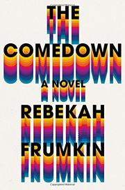 THE COMEDOWN by Rebekah Frumkin
