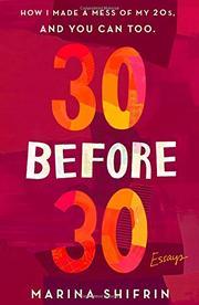 30 BEFORE 30 by Marina Shifrin