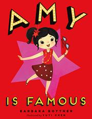 AMY IS FAMOUS by Barbara Bottner