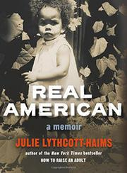 REAL AMERICAN by Julie Lythcott-Haims
