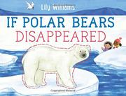 IF POLAR BEARS DISAPPEARED by Lily Williams