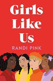 GIRLS LIKE US by Randi Pink