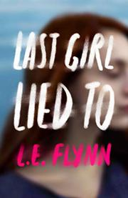 LAST GIRL LIED TO by L.E. Flynn