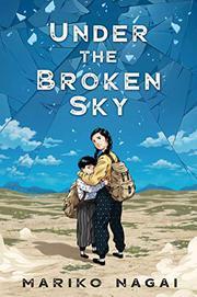 UNDER THE BROKEN SKY by Mariko Nagai