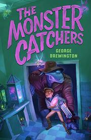 THE MONSTER CATCHERS by George Brewington