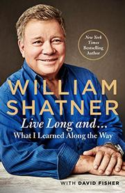 LIVE LONG AND... by William Shatner