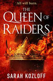 THE QUEEN OF RAIDERS by Sarah Kozloff