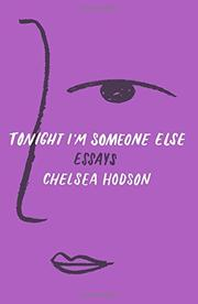 TONIGHT I'M SOMEONE ELSE by Chelsea Hodson
