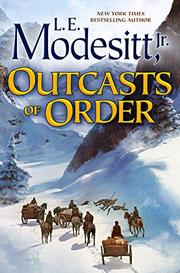 OUTCASTS OF ORDER  by L.E. Modesitt Jr.