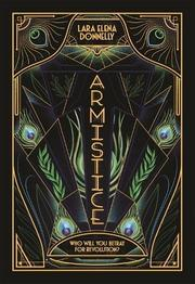 ARMISTICE by Lara Elena Donnelly