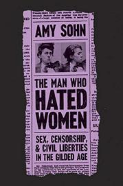 THE MAN WHO HATED WOMEN by Amy Sohn