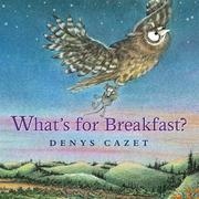 WHAT'S FOR BREAKFAST? by Denys Cazet