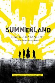 SUMMERLAND by Hannu Rajaniemi
