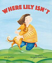 WHERE LILY ISN'T by Julie Paschkis