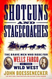 SHOTGUNS AND STAGECOACHES by John Boessenecker