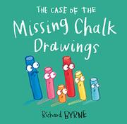 THE CASE OF THE MISSING CHALK DRAWINGS by Richard Byrne