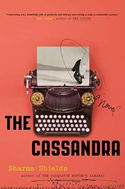 THE CASSANDRA by Sharma Shields