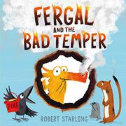 FERGAL AND THE BAD TEMPER by Robert Starling