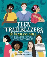 TEEN TRAILBLAZERS by Jennifer Calvert