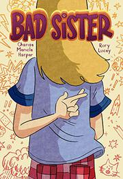 BAD SISTER by Charise Mericle Harper