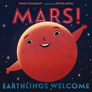 MARS! EARTHLINGS WELCOME by Stacy McAnulty