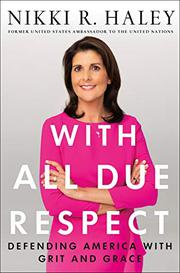 WITH ALL DUE RESPECT by Nikki R. Haley