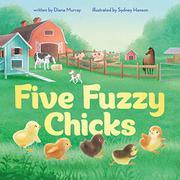 FIVE FUZZY CHICKS by Diana Murray