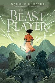THE BEAST PLAYER by Nahoko Uehashi