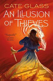 AN ILLUSION OF THIEVES  by Cate Glass