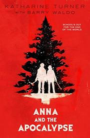 ANNA AND THE APOCALYPSE by Katharine Turner