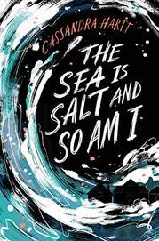 THE SEA IS SALT AND SO AM I by Cassandra Hartt