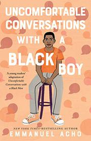 UNCOMFORTABLE CONVERSATIONS WITH A BLACK BOY by Emmanuel Acho