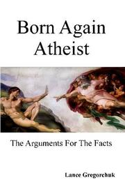 BORN AGAIN ATHEIST by Lance Gregorchuk