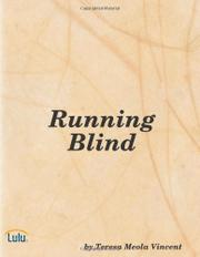 Running Blind by Teresa Meola Vincent