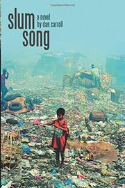 SLUM SONG by Dan Carroll
