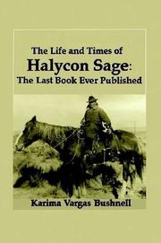 The Life and Times of Halycon Sage: The Last Book Ever Published by Karima Vargas Bushnell