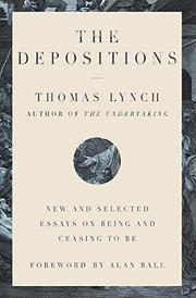 THE DEPOSITIONS by Thomas Lynch