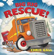 BIG RIG RESCUE! by Chris Gall