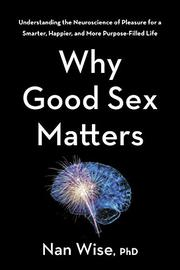 WHY GOOD SEX MATTERS by Nan Wise