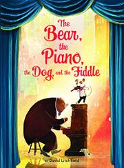 THE BEAR, THE PIANO, THE DOG, AND THE FIDDLE by David Litchfield