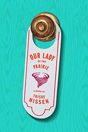 OUR LADY OF THE PRAIRIE by Thisbe Nissen