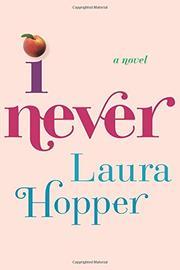 I NEVER by Laura  Hopper