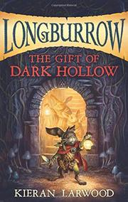 THE GIFT OF DARK HOLLOW by Kieran Larwood