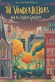 THE VANDERBEEKERS AND THE HIDDEN GARDEN by Karina Yan Glaser