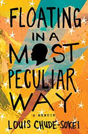 FLOATING IN A MOST PECULIAR WAY by Louis Chude-Sokei