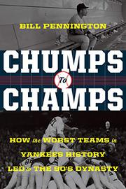 CHUMPS TO CHAMPS by Bill Pennington