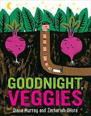 GOODNIGHT, VEGGIES by Diana Murray